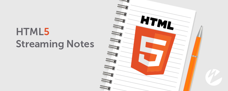 HTML5 streaming notes title; HTML5 logo on notepad