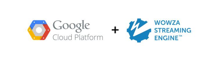 Google Cloud Platform and Wowza Streaming Engine
