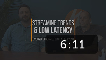Streaming Trends & Low Latency: Live UGC & Beyond