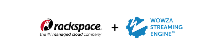 Rackspace Managed Cloud and Wowza Streaming Engine