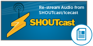Restream Audio from SHOUTcast/Icecast