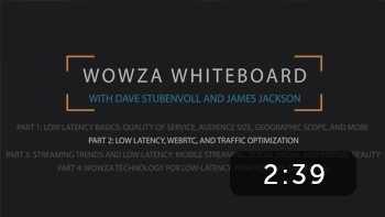 Low latency, WebRTC, and traffic optimization