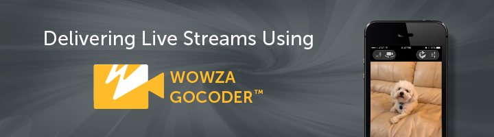 Deliver Live Streams Using Wowza GoCoder