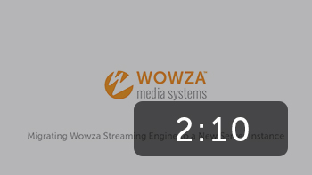 Migrating Wowza Streaming Engine to a New Server Instance
