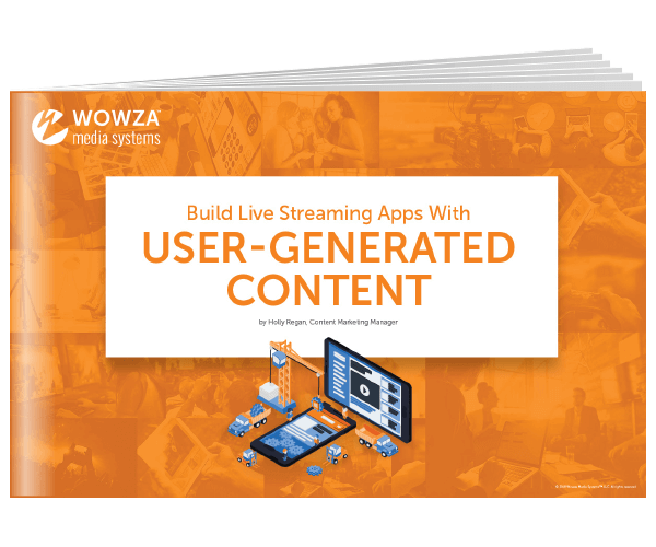 Build Live Video Streaming Apps With User Generated Content