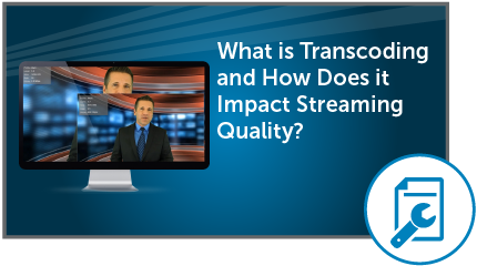 What Is Transcoding and How Does It Impact Streaming Quality? Tech Brief