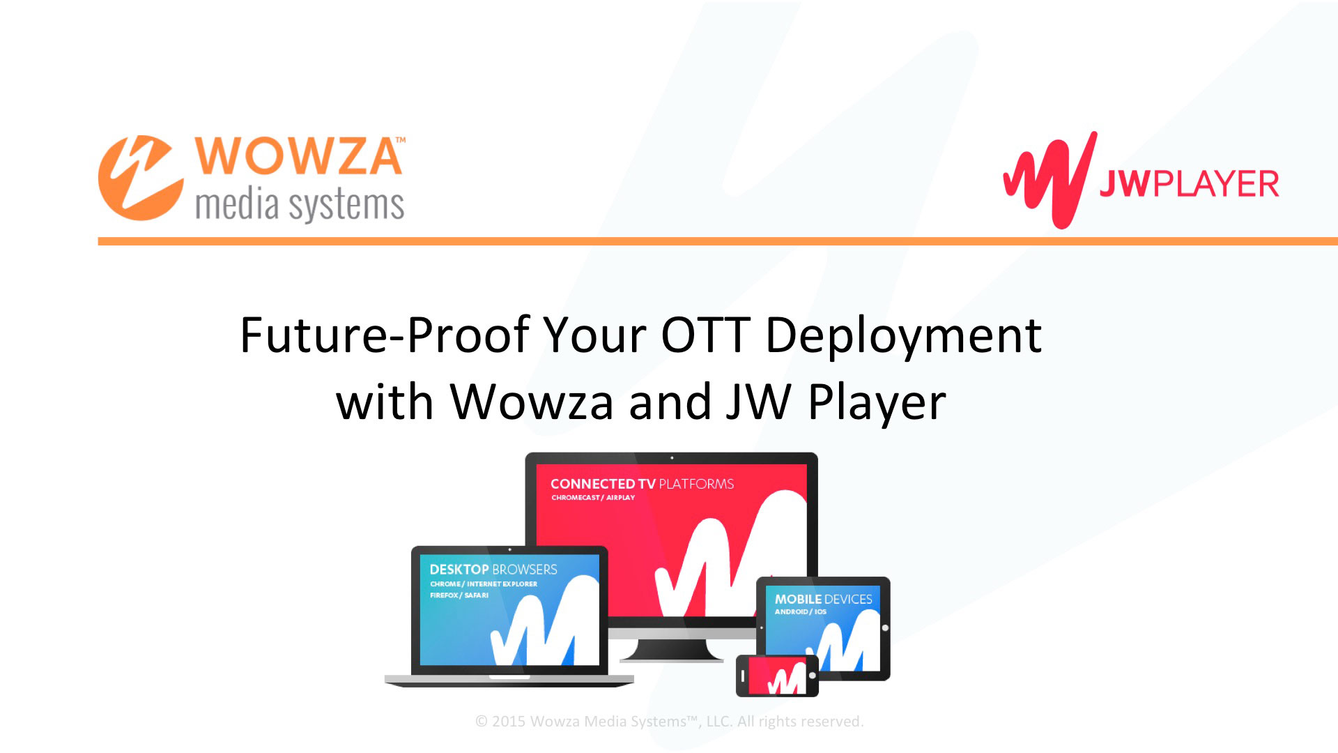 Future Proof Your OTT Video Solution | Wowza