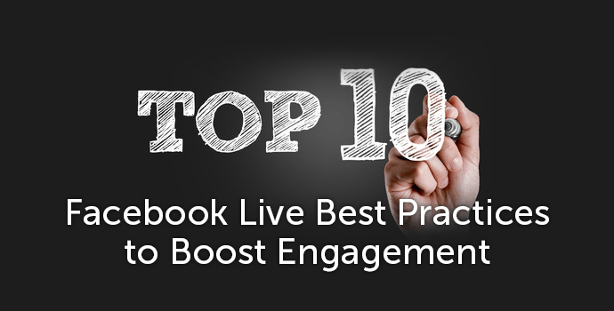 Facebook Live Best Practices to Boost Engagement