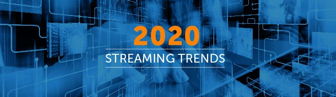 10 Streaming Trends for 2020