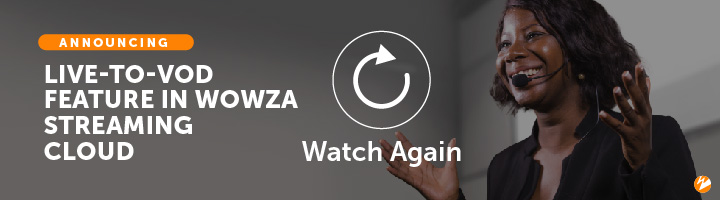 Title Image: Live-to-VOD Feature in Wowza Streaming Cloud
