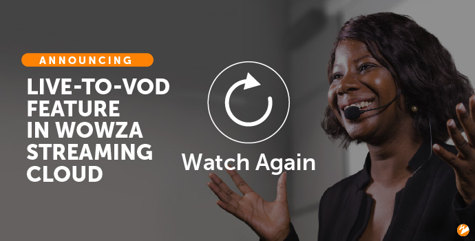 Title Image: Live-to-VOD Feature Announcement