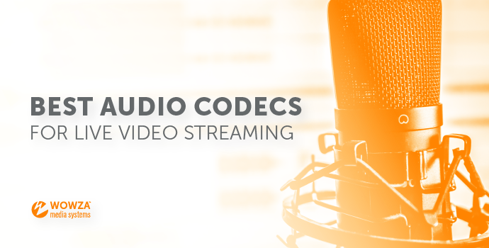 Best Audio Codecs for Live Video Streaming
