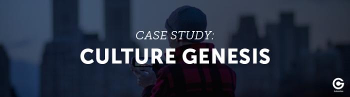 Case Study: Culture Genesis