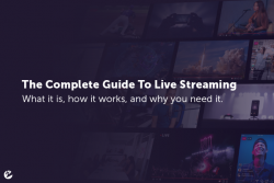 The Complete Guide to Live Streaming