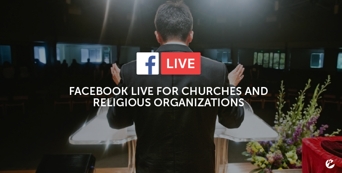Facebook Live for Churches and Religious Organizations