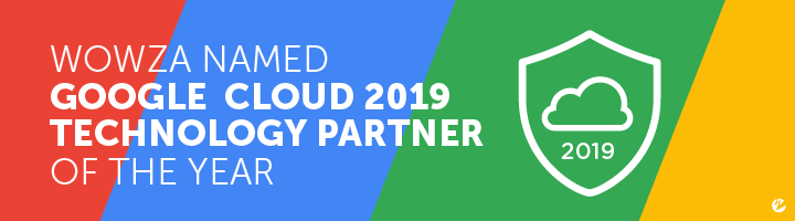 Wowza Named Google Cloud 2019 Technology Partner of the Year