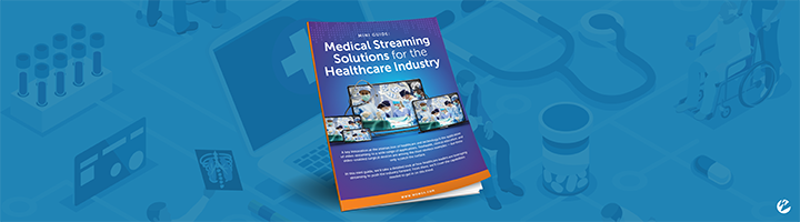 Thumbnail image of the Mini Guide: Medical Streaming Solutions for the Healthcare Industry.