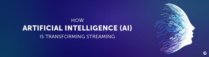 Blog: How Artificial Intelligence (AI) Is Transforming Live Streaming