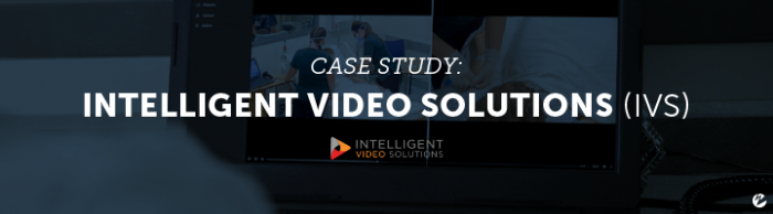 Case Study: Intelligent Video Solutions (IVS)