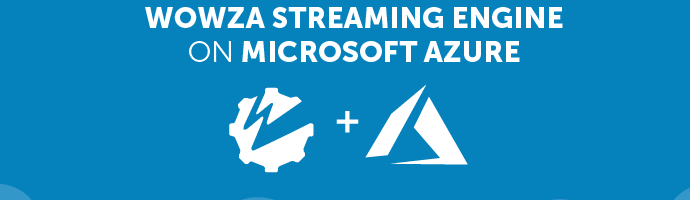 Install Wowza Streaming Engine on Microsoft Azure