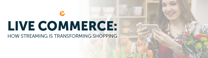 Blog: Live Commerce - How Streaming Is Transforming Shopping