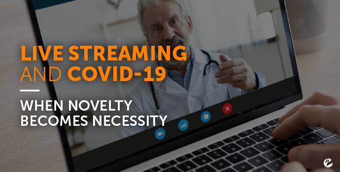 Live Streaming and COVID-19