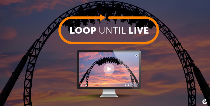 Wowza's Loop Until Live Module