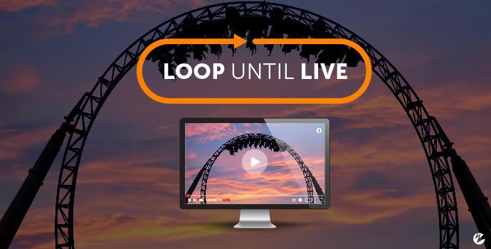 Wowza's Loop Until Live Module