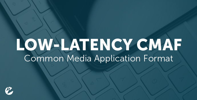 Video: Low-Latency CMAF