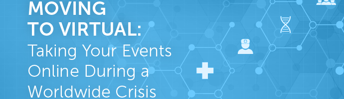 Moving to Virtual: Taking Your Events Online During a Worldwide Crisis