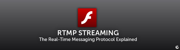 RTMP Streaming: The Real-Time Messaging Protocol Explained