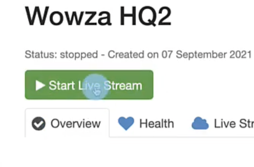 Screenshot showing the 'Start Live Stream' button in Wowza Steaming Cloud.