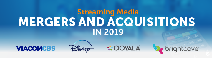 Title Image: Streaming Media Mergers and Acquisitions in 2019