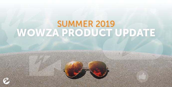 Webinar: 2019 Summer Product Update