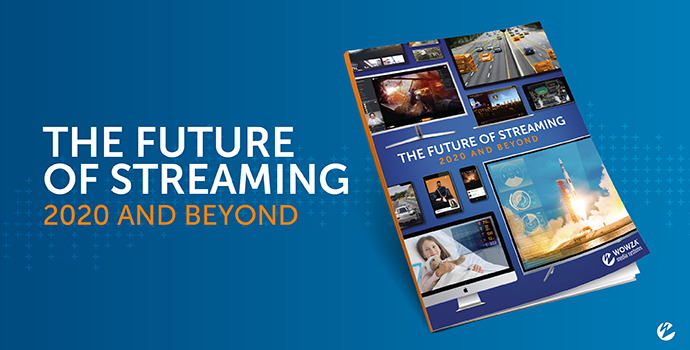 The Future of Streaming: 2020 and Beyond