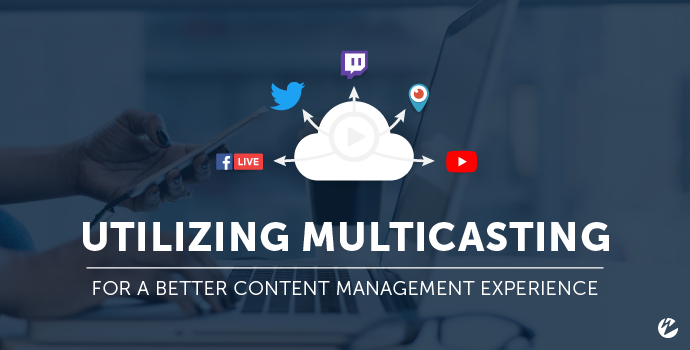 Utilizing Multicasting for a Better Content Management Experience