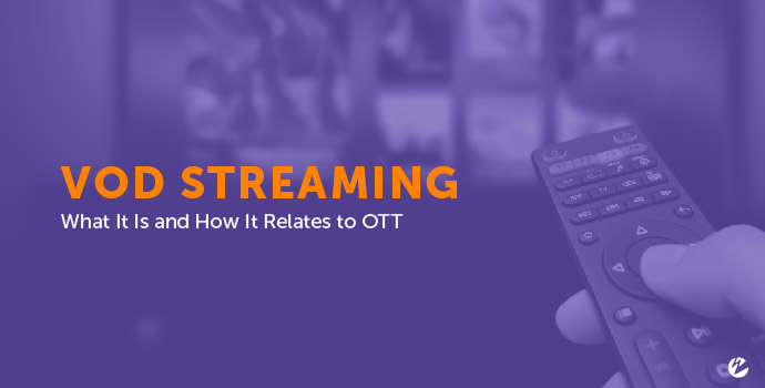 Title Image: What Is VOD Streaming