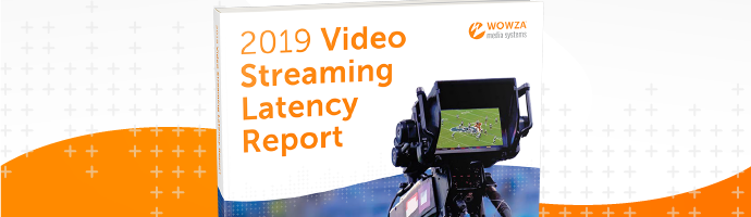 2019 Video Streaming Low-Latency Report