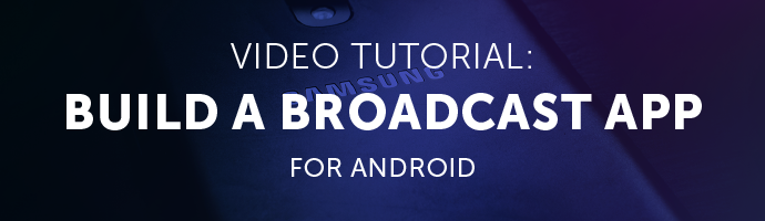 Video Tutorial: Build a Playback App for Android