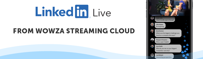 Video: Stream to LinkedIn Live With Wowza Streaming Cloud