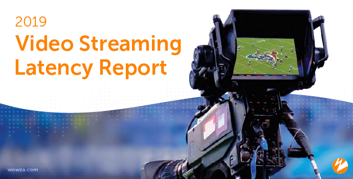 Report: 2019 Video Streaming Latency