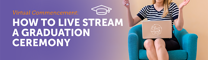Title Image: How to Live Stream a Graduation Ceremony