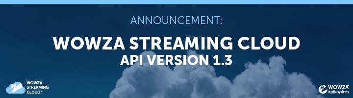 Announcement: Cloud API Version 1.3