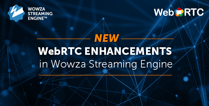 Title Image: WebRTC Enhancements in Wowza Streaming Engine