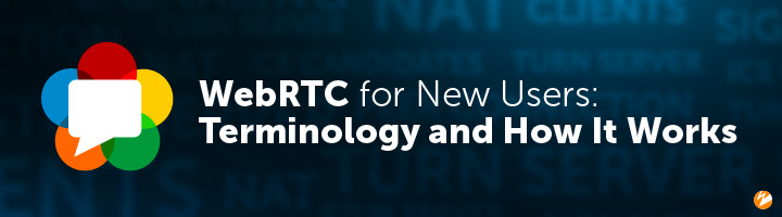 Title Image: WebRTC for New Users: Terminology and How It Works