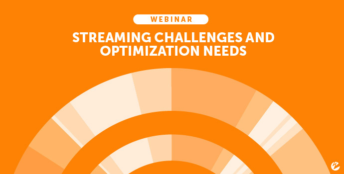 Title Image: Streaming Challenges and Optimization Needs Webinar