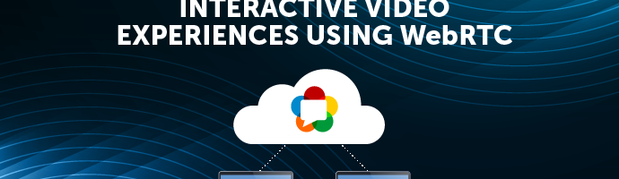 Title Image: Interactive Video Experiences Using WebRTC