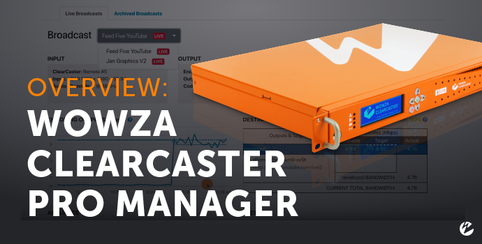 Video: Wowza ClearCaster Pro Manager
