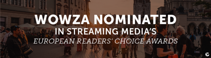Wowza Nominated in Streaming Media's European Readers' Choice Awards